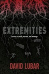 Extremities: Stories of Death, Murder, and Revenge