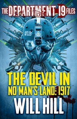 The Devil in No Man's Land: 1917 (The Department 19 Files #2)