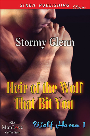 Heir Of The Wolf That Bit You (Wolf Haven #1)