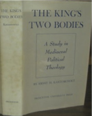 The King's Two Bodies by Ernst H. Kantorowicz
