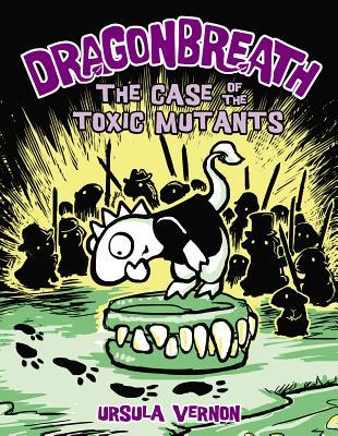 The Case of the Toxic Mutants (Dragonbreath #9)