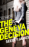 The Geneva Decision (Pia Sabel #1; Sabel Security Thriller #1)