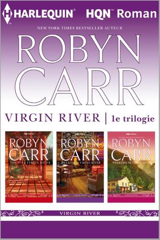Virgin River 1e trilogie by Robyn Carr