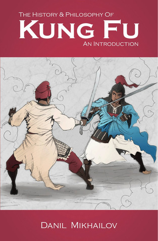 The History and Philosophy of Kung Fu: an Introduction