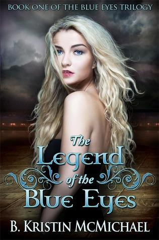 Image result for The Legend of the Blue Eyes (Blue Eyes Trilogy #1) by B. Kristin McMichael