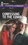 Confessing to the Cowboy by Carla Cassidy