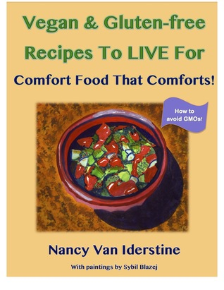 Vegan & Gluten-free Recipes To LIVE For: Comfort Food That Comforts!