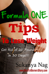 Formula ONE Tips To Lose Weight - Get Rid of 20 Pounds in 30 Days!