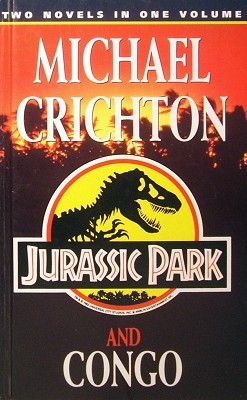 Jurassic Park and Congo by Michael Crichton