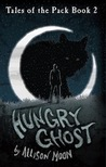 Hungry Ghost by Allison Moon