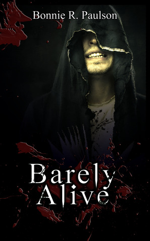 Barely Alive by Bonnie R. Paulson