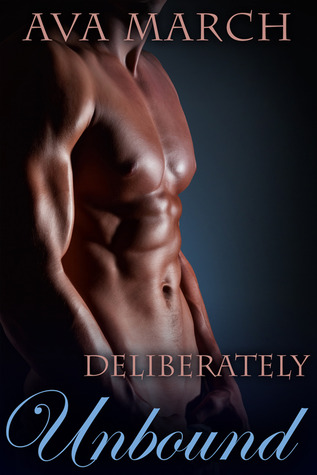Deliberately Unbound by Ava March