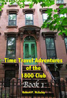 Time Travel Adventures Of The 1800 Club (Time Travel Adventures of the 1800 Club #1)