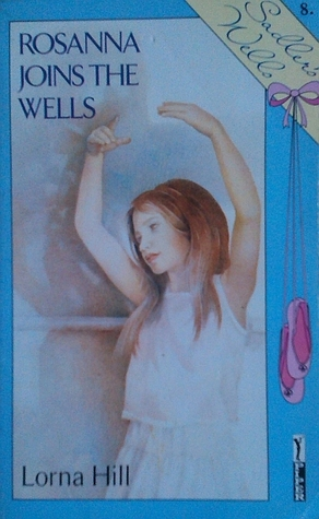 Rosanna Joins the Wells by Lorna Hill