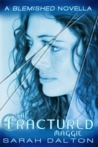 The Fractured: Maggie (Fractured, #2; Blemished, #2.5)