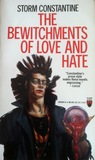 The Bewitchments of Love and Hate (Wraeththu, #2)