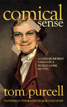 Comical Sense: A Lone Humorist Takes on a World Gone Nutty!