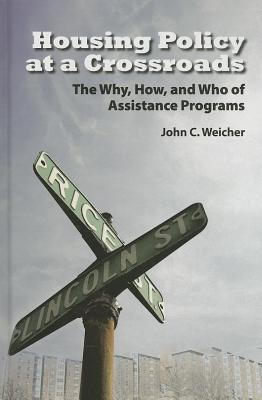 Housing Policy at a Crossroads: The Why, How, and Who of Assistance Programs