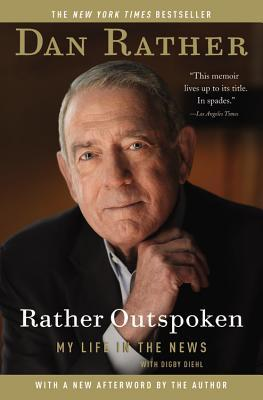 Rather Outspoken by Dan Rather