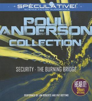 Poul Anderson Collection: Security, The Burning Bridge