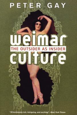Weimar Culture by Peter Gay
