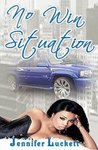 No Win Situation by Jennifer Luckett