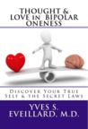 Thought & Love in Bipolar Oneness: Discover Your True Self & the Secret Laws