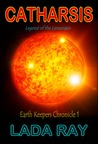 Catharsis (Legend of the Lemurians, Earth Keepers Chronicle 1)