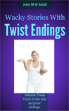 Wacky Stories with Twist Endings Vol 3