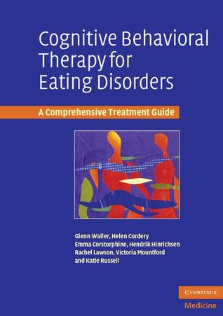 Cognitive Behavioral Therapy for Eating Disorders: A Comprehensive Treatment Guide