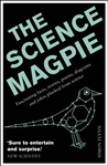 The Science Magpie: Fascinating Facts, Stories, Poems, Diagrams, and Jokes Plucked from Science