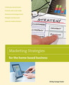 Marketing Strategies for the Home-based Business,  2nd