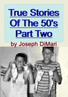 True Stories of the 50's Part Two