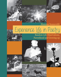 Experience Life in Poetry: Random Life Observation, Parenthood and Growing-up (Volume 1)