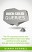 ROCK-SOLID QUERIES: The 10 Surprising Reasons Why Magazine Editors Reject Your Ideas … and How to Write Queries That Get More Acceptances Today!
