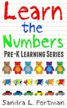 Learn the Numbers (Pre-K Learning Series #1)