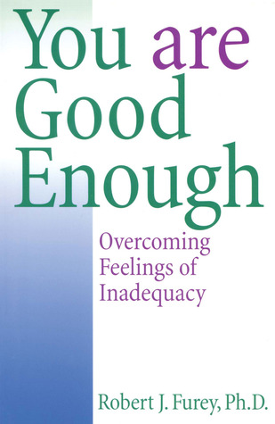 You Are Good Enough: Overcoming Feelings of Inadequacy