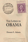 Ten Letters to Obama