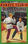 Out of Control (Karate Club, #5)