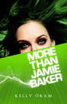 More Than Jamie Baker by Kelly Oram