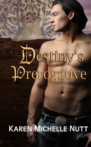 Destiny's Prerogative by Karen Michelle Nutt