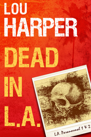 Dead in L.A. (L.A. Paranormal #1-2)