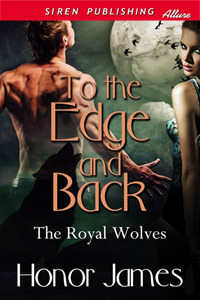 To the Edge and Back (The Royal Wolves, #1)