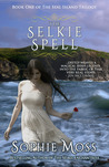 The Selkie Spell (Seal Island Trilogy #1)
