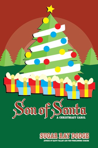 Son of Santa by Sugar Ray Dodge