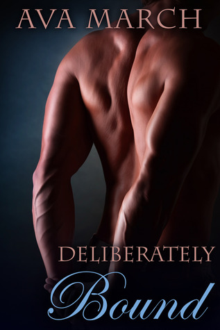 Deliberately Bound by Ava March
