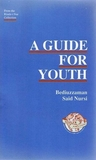 A Guide For Youth: From The Risale I Nur Collection