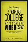 How to Make A Winning College Application Video Essay by Max Kiefer