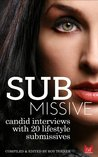 Submissive: Candid Interviews with 20 Lifestyle Submissives
