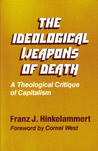 The Ideological Weapons Of Death: A Theological Critique Of Capitalism